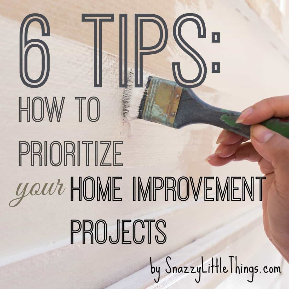 6 Tips How to Prioritize Home Improvement Projects