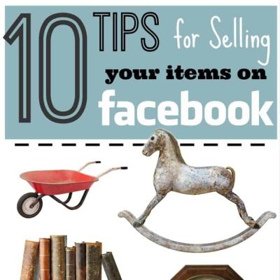 10 Tips: Selling Your Used Items (Fast!) on Facebook